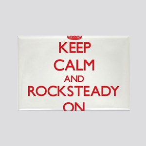 Keep Calm and Rocksteady ON Magnets