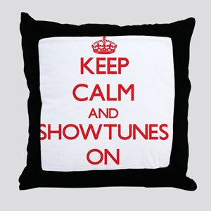 Keep Calm and Showtunes ON Throw Pillow