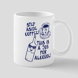 Step Aside Coffee Mugs