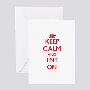 Keep Calm and Tnt ON Greeting Cards