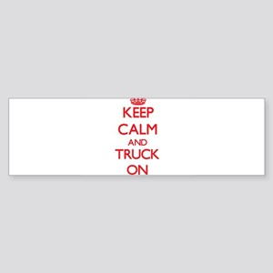 Keep Calm and Truck ON Bumper Sticker