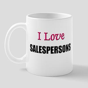 I Love SALESPERSONS Mug