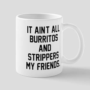 Burritos and strippers Mug