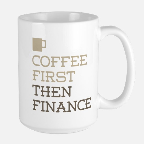 Coffee Then Finance Mugs