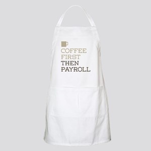 Coffee Then Payroll Apron
