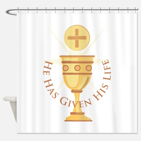 Given His Life Shower Curtain