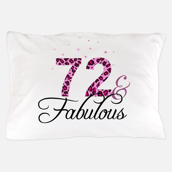72 and Fabulous Pillow Case