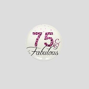 75 and Fabulous Mini Button