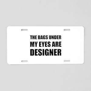 Bags Under Eyes Aluminum License Plate