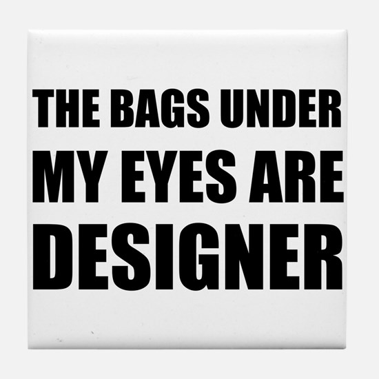 Bags Under Eyes Tile Coaster