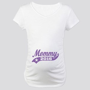 Mommy 2016 Maternity T-Shirt
