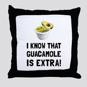 Guacamole Is Extra Throw Pillow