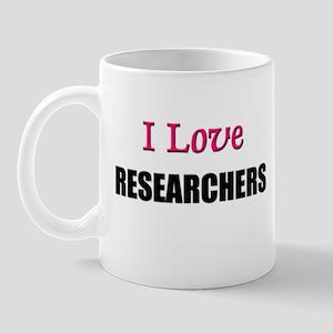 I Love RESEARCHERS Mug