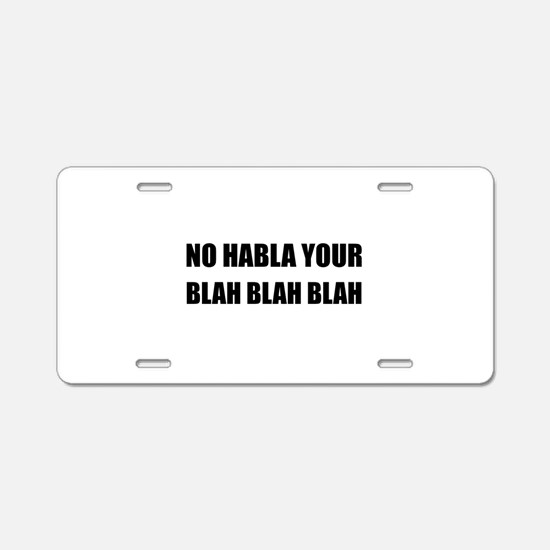 Habla Blah Blah Aluminum License Plate