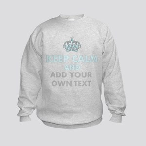 Keep Calm Add Text Sweatshirt