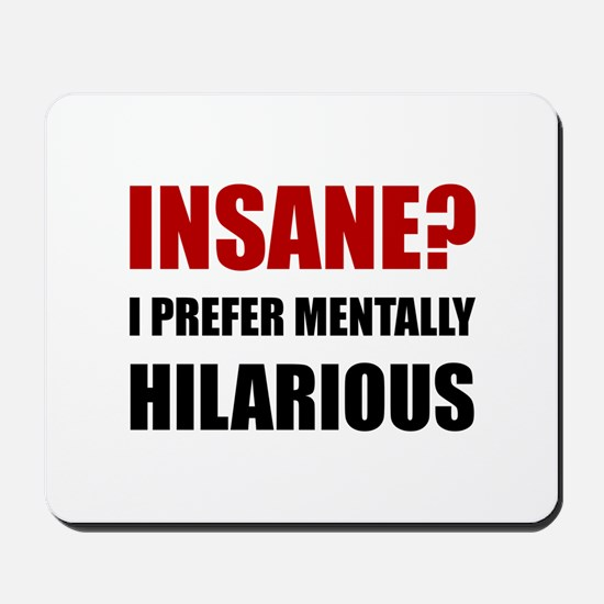 Insane Mentally Hilarious Mousepad
