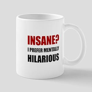 Insane Mentally Hilarious Mugs