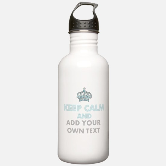 Keep Calm Add Text Water Bottle