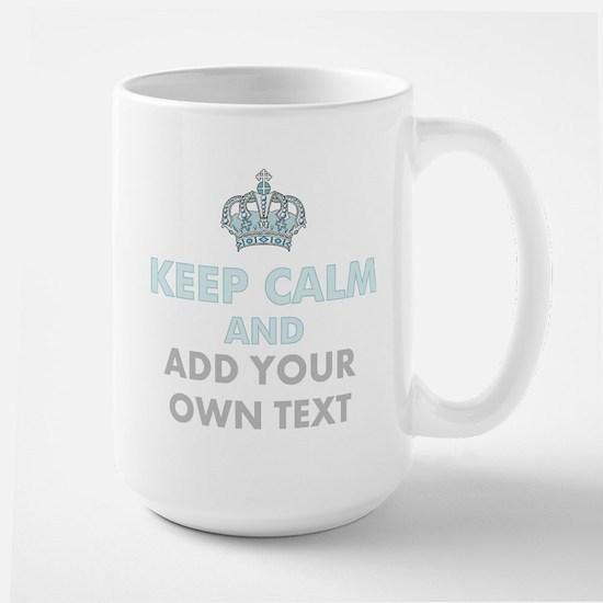 Keep Calm Add Text Mugs