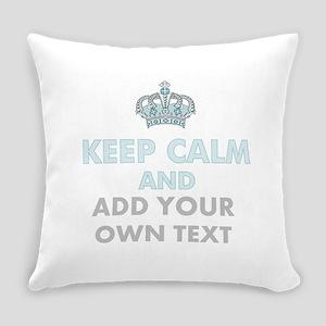 Keep Calm Add Text Everyday Pillow