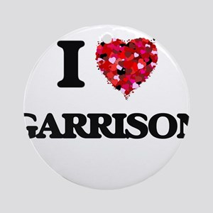 I Love Garrison Ornament (Round)
