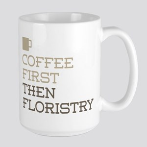 Coffee Then Floristry Mugs
