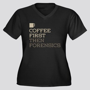 Coffee Then Forensics Plus Size T-Shirt