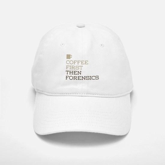 Coffee Then Forensics Baseball Baseball Cap