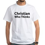 Christian Who Thinks White T-Shirt