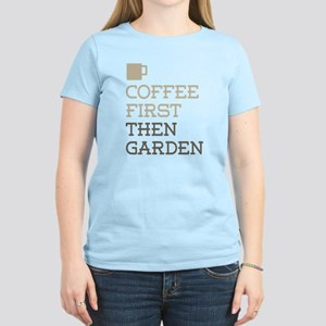 Coffee Then Garden T-Shirt