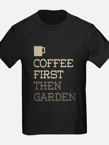 Coffee Then Garden T-Shirt