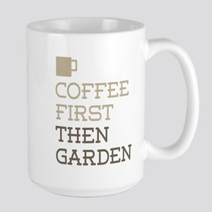 Coffee Then Garden Mugs