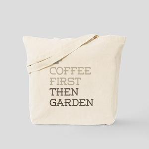 Coffee Then Garden Tote Bag
