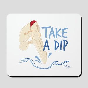 Take A Dip Mousepad