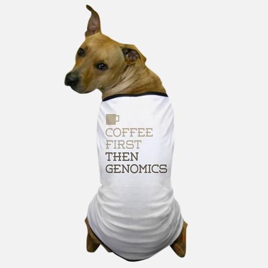 Coffee Then Genomics Dog T-Shirt