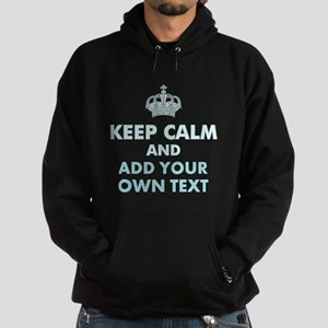 Keep Calm and ADD Text Hoodie