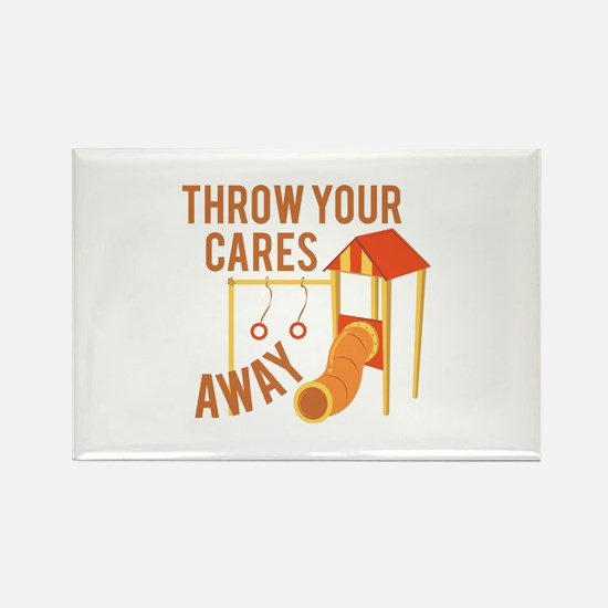 Throw Cares Away Magnets