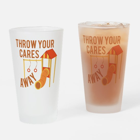 Throw Cares Away Drinking Glass