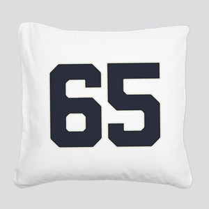 65 65th Birthday 65 Years Old Square Canvas Pillow