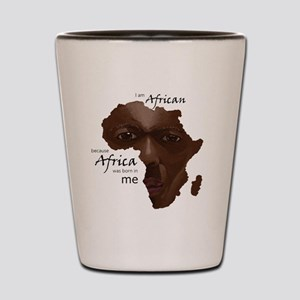 Africa was Born in Me Shot Glass