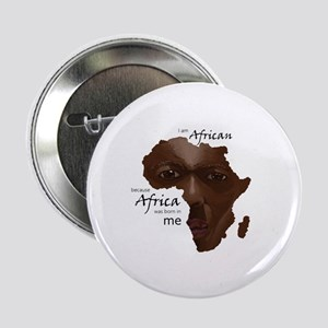 """Africa was Born in Me 2.25"""" Button"""