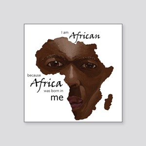 Africa was Born in Me Sticker