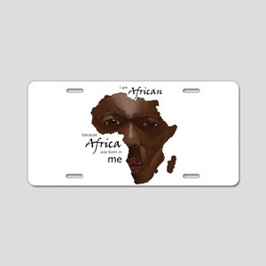 Africa was Born in Me Aluminum License Plate