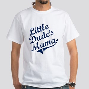 LITTLE DUDE'S MAMA White T-Shirt