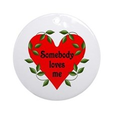 Somebody Loves Me Valentines Ornament (Round)