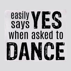 Says Yes when Asked to Dance Throw Blanket