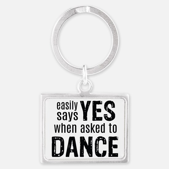 Says Yes when Asked to Dance Landscape Keychain