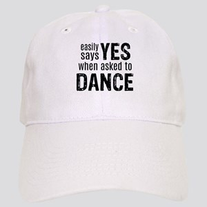 Says Yes when Asked to Dance Cap