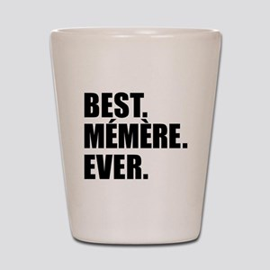 Best Memere Ever Drinkware Shot Glass