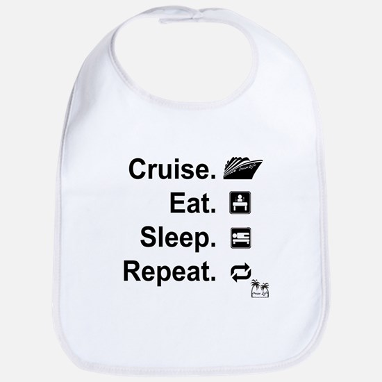 Cruise. Eat. Sleep. Bib